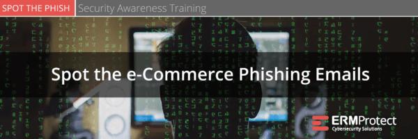 Spot the Phish - e-Commerce Scams
