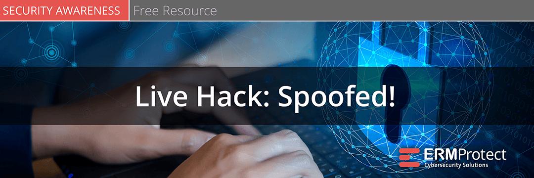 Live Hack - Spoofed!