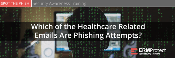 Which of the healthcare related emails are phishing attempts? Spot the phish
