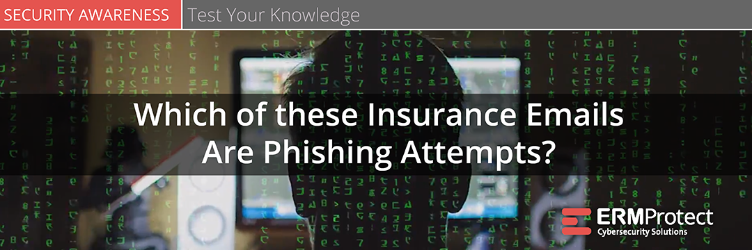 Security Awareness Training - Are these insurance emails real or phony?