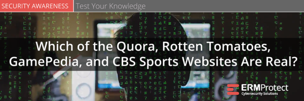Spot the Phish - Quora, Rotten Tomatoes, GamePedia, and CBS Sports