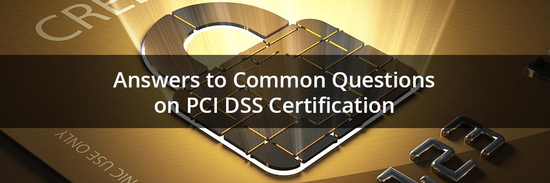 FAQ on PCI DSS Certification