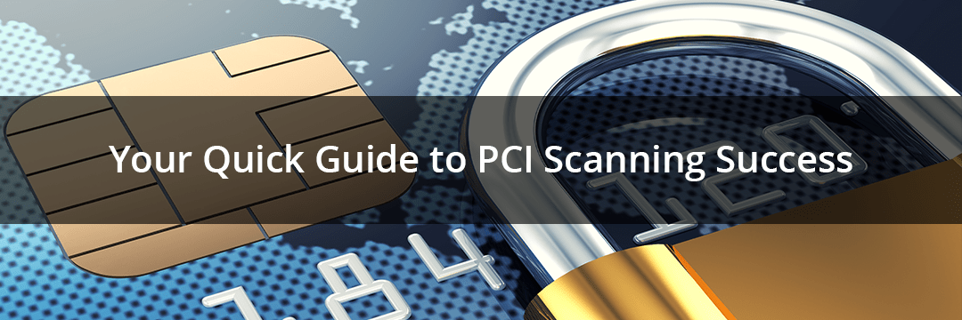 Your Guide to PCI Scannin Success