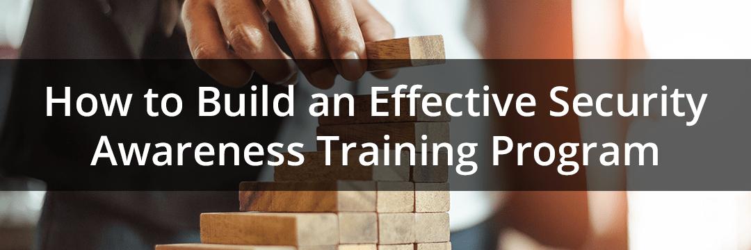 how to build an effective security awareness training program